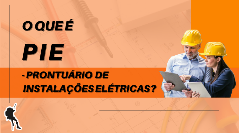 O que é o PIE (Prontuário de Instalações Elétricas)?